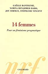 14 femmes: Pour un féminisme pragmatique