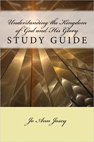 Understanding the Kingdom of God and His Glory