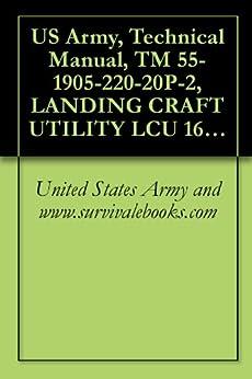 US Army, Technical Manual, TM 55-1905-220-20P-2, LANDING CRAFT UTILITY LCU 1671 THROUGH 1679, 1993