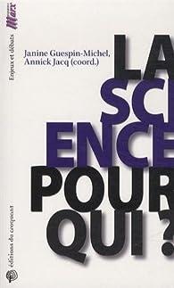 La science pour qui ? par Janine Guespin-Michel