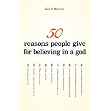 50 Reasons People Give for Believing in a God (50 Series)