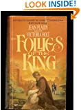 The Follies of the King (Plantagenet Saga)