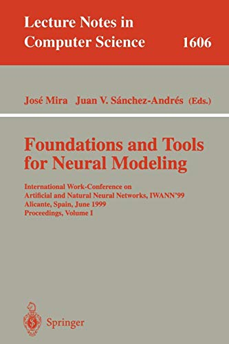 Foundations and Tools for Neural Modeling: International Work-Conference on Artificial and Natural Neural Networks, IWAN