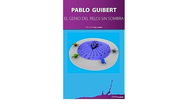 El genio del reloj sin sombra (Spanish Edition) - Kindle edition by Pablo Guibert. Religion & Spirituality Kindle eBooks @ Amazon.com.