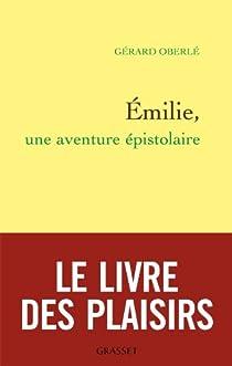 Emilie, une aventure épistolaire par Oberlé