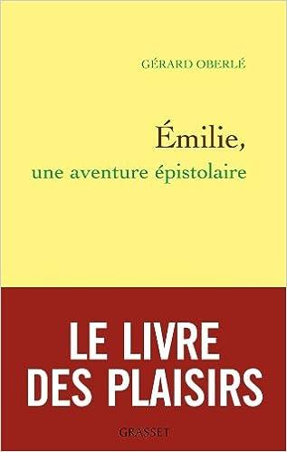 Emilie, une aventure épistolaire (Littérature Française) (French Edition)