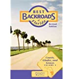 Coasts, Glades, and Groves (Best Backroads of Florida) by Douglas Waitley (2001-09-01)