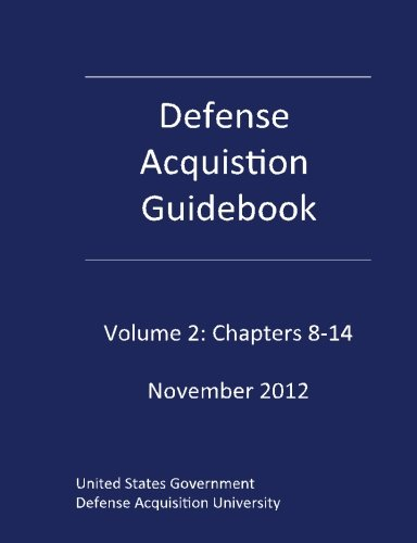 Read Online Defense Acquisition Guidebook Volume 2: Chapters 8-14   November 2012 PDF