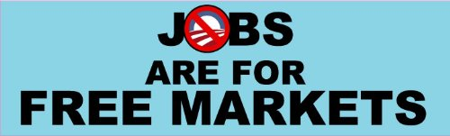 Jobs are for Free Markets!; Bumper Sticker Barack Obama Bumper Sticker Free