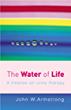 The Water Of Life: A Treatise on Urine Therapy