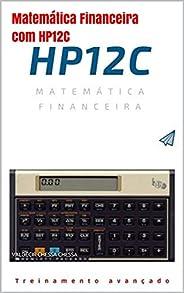 Matemática Financeira com HP12C: Passo a passo do iniciante ao avançado conteúdo interativo