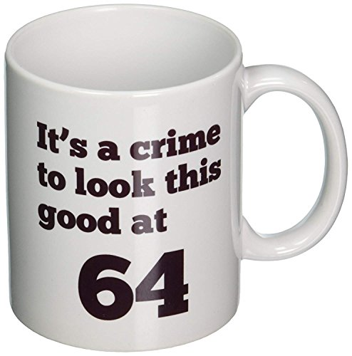 Funny Coffee Mug Birthday - It's a crime to look this good at 64, 64th,11-oz White Coffee Mugs Gift by Kiskistonite, Souvenir Collectible