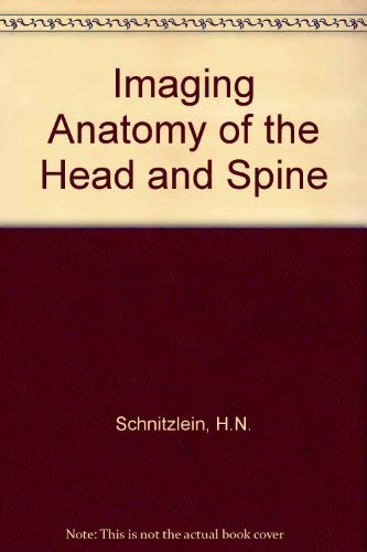 Imaging anatomy of the head and spine - a photographic color atlas of MRI, CT, gross, and microscopic anatomy in axial, coronal, and sagittal planes