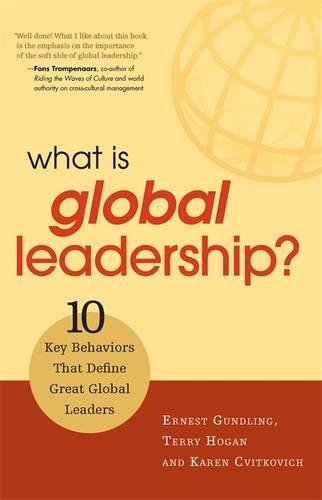 What is Global Leadership?: 10 Key Behaviors that Define Great Global Leaders