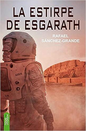 La estirpe de Esgarath: Amazon.es: Sánchez Grande, Rafael: Libros