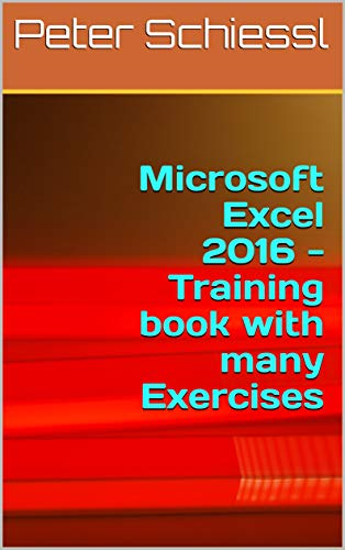 Microsoft Excel 2016 - Training book with many Exercises