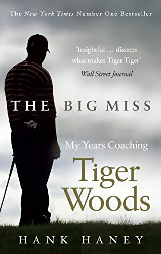 The Big Miss: My Years Coaching Tiger Woods, used for sale  Delivered anywhere in USA