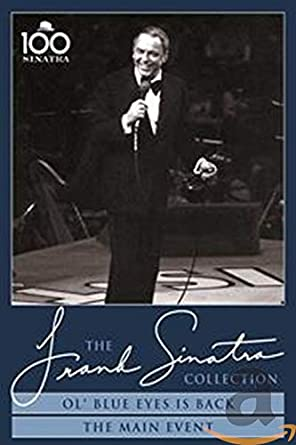 The Frank Sinatra Collection - Ol' Blue Eyes Is Back / The Main Event