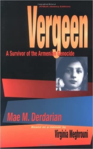 Vergeen a survivor of the armenian genocide mae m derdarian vergeen a survivor of the armenian genocide mae m derdarian 9781888156027 amazon books fandeluxe Choice Image