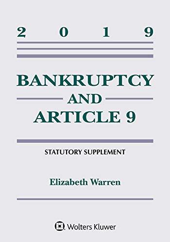 Bankruptcy & Article 9: 2019 Statutory Supplement (Supplements) (Best Legal Supplements 2019)