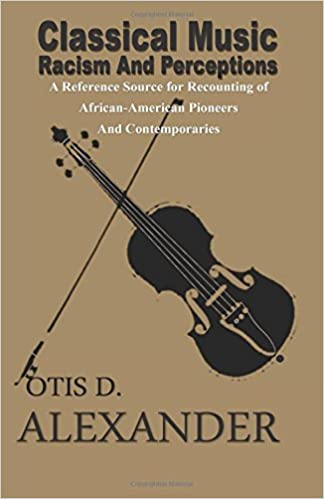 Classical Music, Racism And Perceptions: A Reference Source for