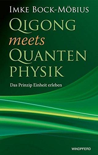 QIGONG meets QUANTENPHYSIK (Das Prinzip Einheit erleben)