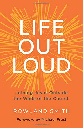 Pdf Christian Books Life Out Loud: Joining Jesus Outside the Walls of the Church