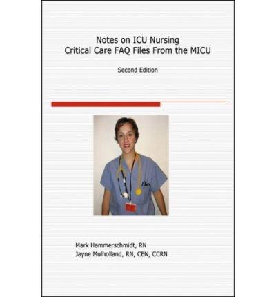 [(Notes on ICU Nursing: Second Edition)] [Author: Mark Hammerschmidt] published on (October, 2003) PDF