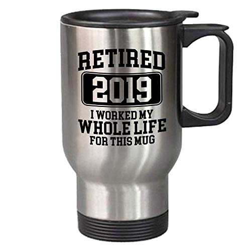 Retirement Gift For Women And Men - Retired 2019 14 oz Travel Mug - Funny Novelty Commuter And Gag Present - Perfect For Co-Worker Or Colleague (Best Male Gifts 2019)