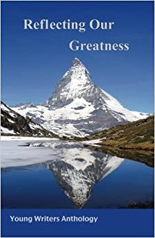 Book Reflecting Our Greatness: Young Writers Anthology