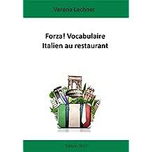 Forza! Vocabulaire Italien au restaurant (French Edition)