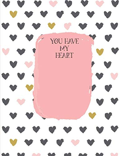 You have my heart.: Wide Ruled Lined Love Notebook Journal Essay Notes Lists Homeschool Gift Education Elementary Fun ()