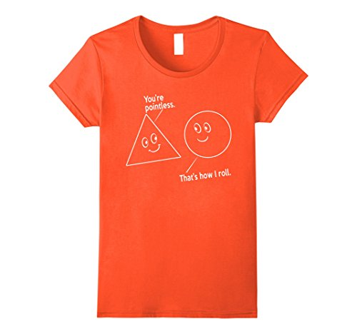 Womens Funny Math T-shirts - You're Pointless, That's How...