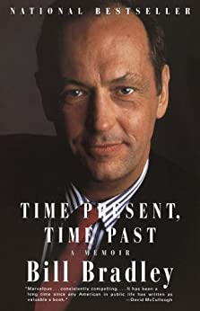 Time Present, Time Past: A Memoir by [Bradley, Bill]