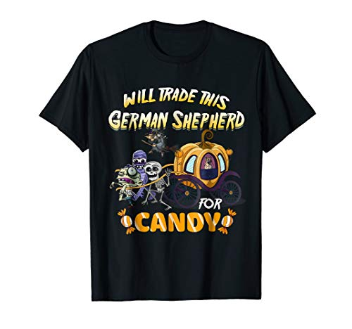 Trade This German Shepherd For Candy Dog Lover Halloween Tee