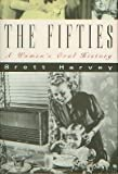 The Fifties : A Women's Oral History, Harvey, Brett, 0060162791