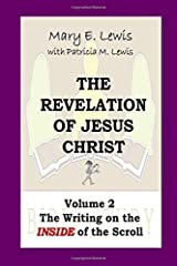The Revelation of Jesus Christ Volume 2: The Writing on the Inside of the Scroll Paperback