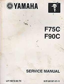 2004 yamaha outboard motor f75c f90 service manual lit 18616 02 70 rh amazon com yamaha f90 owners manual Yamaha Repair Manual