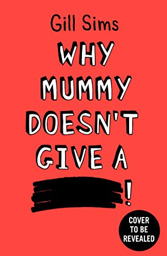 Why Mummy Doesn't Give a ****: The Sunday Times Number One Bestselling Author (English Edition)
