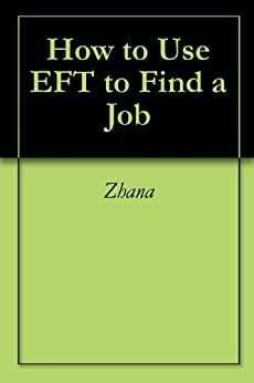 How to Use EFT to Find a Job by [Zhana]