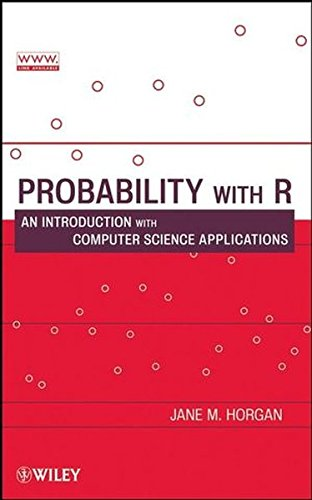 Probability with R: An Introduction with Computer Science Applications