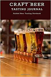 Craft Beer Tasting Journal: Guided beer tasting notebook for rating, reviewing, and notetaking