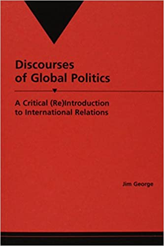 Discourses of Global Politics: A Critical (REINTRODUCTION TO