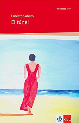 El túnel: Spanische Lektüre für die Oberstufe (Biblioteca Klett / Ungekürzte Originaltexte mit Annotationen)
