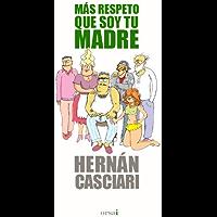 Más respeto que soy tu madre (Spanish Edition)
