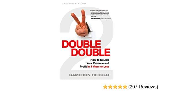 Amazon Com Double Double How To Double Your Revenue And Profit In