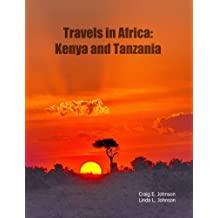 Travels in Africa: Kenya and Tanzania