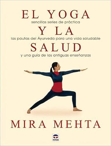 El yoga y la salud: Amazon.es: Mira Mehta: Libros