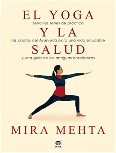 El yoga y la salud: Mira Mehta: 9788479024765: Amazon.com: Books