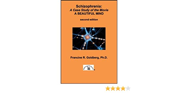 case study schizophrenia beautiful mind Keywords: diagnosis, schizophrenia, opcrit, schizoaffective disorder   famous when his story was presented in the film a beautiful mind, directed by  ron howard  the objective of the present study is to verify, by means of  varying  in our case, the opcrit system generated trustworthy diagnoses with  a high level of.